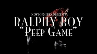 "Ralphy Boy ""Peep Game"" [VIDEO]"