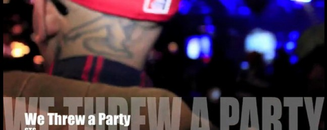 "STS ""We Threw a Party"" (Produced by MPIII) [#GOLDRUSH]"
