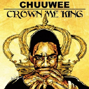 Chuuwee-CrownMeKing(AmalgamDigital)AlbumCoverwebversion (2)