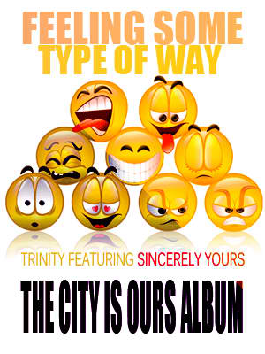 """Trinity """"Feeling Some Type of Way"""" ft Sincerely Yours [DOPE ..."""