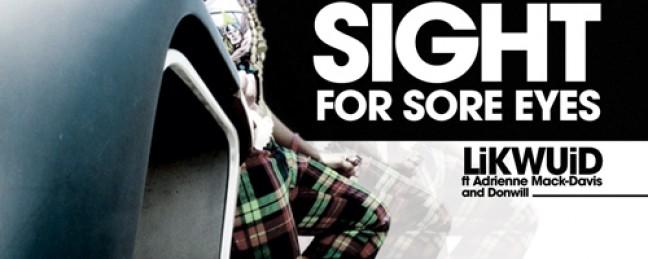 "LiKWUiD ""Sight For Sore Eyes"" ft. Donwill & Adrienne Mack-Davis"