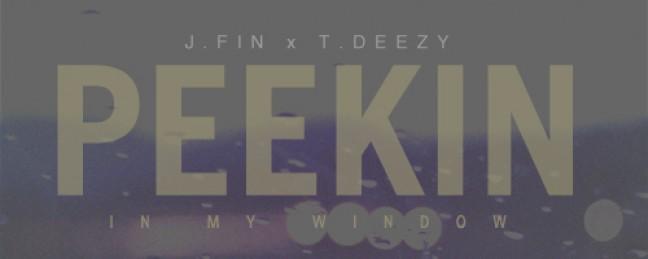 """J.Fin """"Peekin' In My Window"""" (Prod. by TDeeZy) [DOPE!]"""