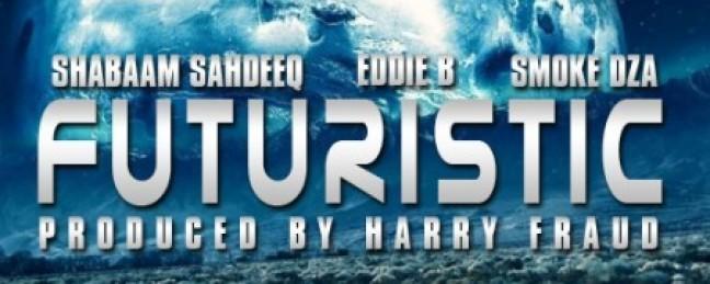 """Shabaam Sahdeeq & Eddie B ft. Smoke DZA """"Futuristic"""" (Prod. by Harry Fraud)"""