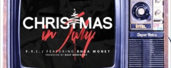 "F.Y.I. ft. Rhea Monet ""Christmas in July"" [VIDEO]"