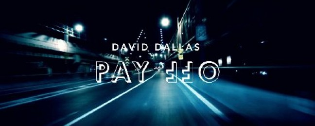 "David Dallas ""Pay Off"" [VIDEO]"