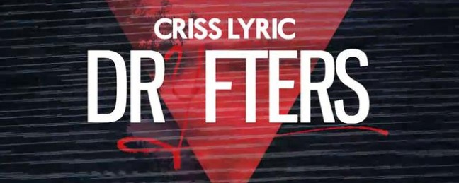 "Criss Lyric ""DRYFTERS"" [PREVIEW]"