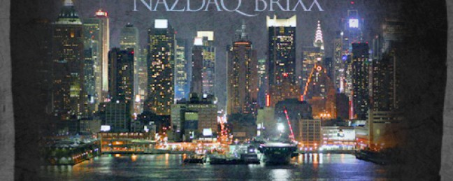 "Nazdaq Brixx ""From the Bronx to Wall Street 2 (Greed and Lust)"" [MIXTAPE]"