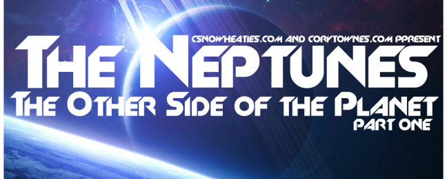 """CSNW & Cory Townes Present: """"The Neptunes: The Other Side of the Planet"""""""