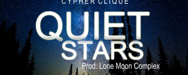 """Cypher Clique """"Quiet Stars"""" (Prod. by Lone Moon Complex) [VIDEO]"""