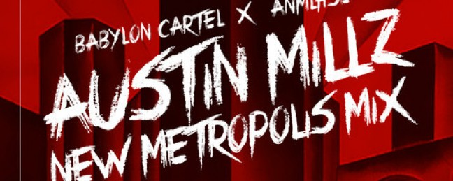 "Austin Millz ""New Metropolis Mix"" [DOPE!]"