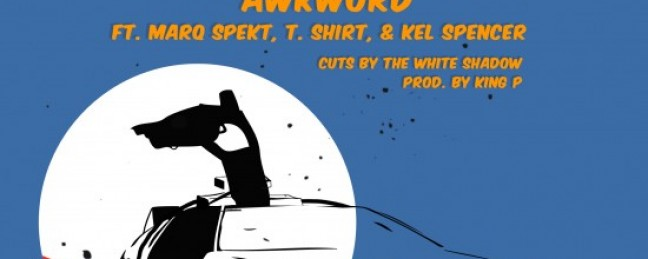 "AWKWORD ft. MarQ Spekt, T.Shirt & Kel Spencer ""Before Before"" (Prod. by King P) [DON'T SLEEP]"