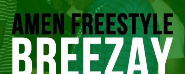 "Breezay ""Amen Freestyle"" [DOPE!]"