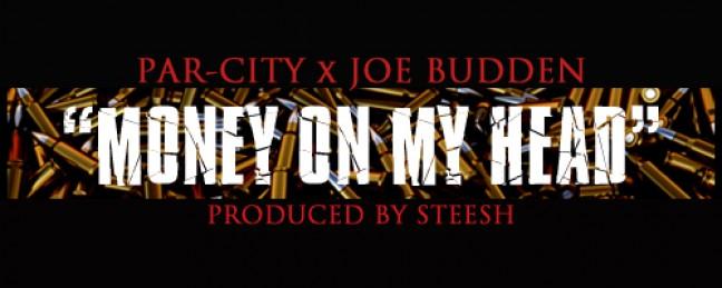 "Par-City ""Money on My Head"" ft Joe Budden [DOPE!]"