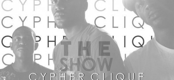 Cypher Clique &#8220;The Show&#8221; [MIXTAPE]