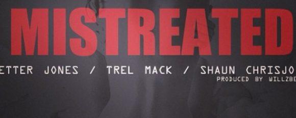 """Petter Jones ft. Trel Mack & Shaun Chrisjohn """"Mistreated"""" [DOPE!]"""