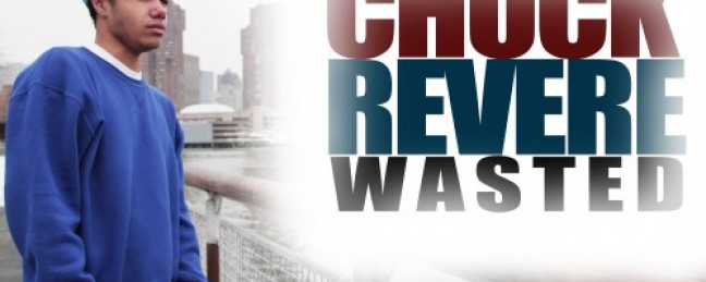 """Chuck Revere """"Wasted"""""""