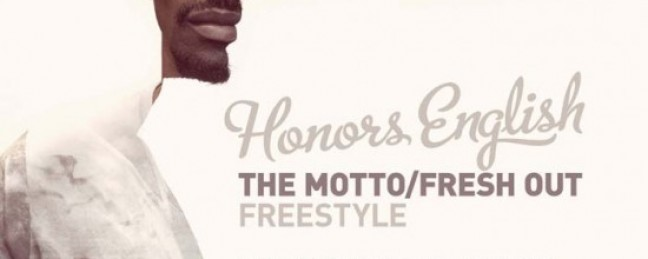 """Honors English """"The Motto/Fresh Out"""" Freestyle [DOPE!]"""