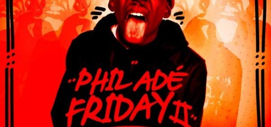 "Phil Ade ""#PhilAdeFriday2″ [AVAILABLE NOW]"