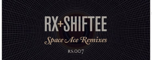 "Rx & Shiftee ""Space Ace Remixes"" [OUT NOW]"