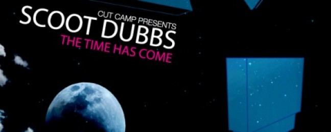 """Scoot Dubbs """"The Time Has Come"""" [MP3/HOT]"""