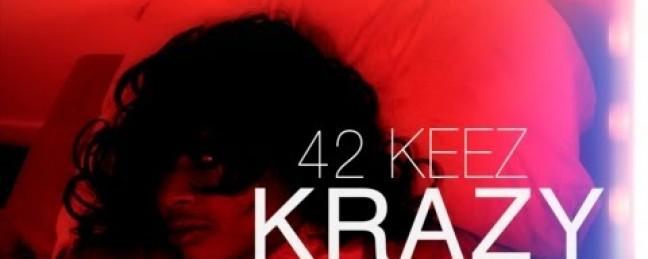 "42 Keez ""Krazy"" [VIDEO]"
