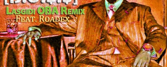 "Sham Pain ft. Roadex ""Call Me BO$$"" (Lasgidi OBA Remix) [DOPE!]"