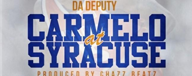 """Da Deputy """"Carmelo at Syracuse"""" [DON'T SLEEP!]"""