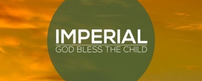 "Imperial ""God Bless the Child"" [DON'T SLEEP!]"