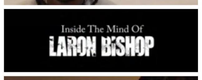 Inside The Mind Of LaRon Bishop [VIDEO]