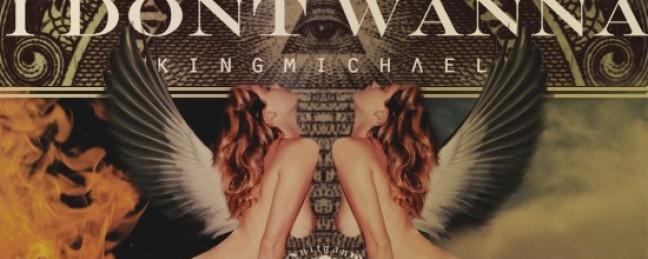 "King Michael ""I Don't Wanna"" (Prod. by King Michael) [DON'T SLEEP!]"