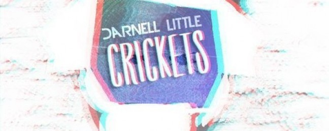 "Darnell Little ""Crickets"" (Prod. by TOKiMONSTA)"