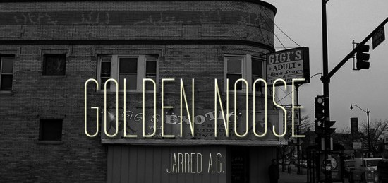 "Jarred A.G. ""Golden Noose"" (Prod. by Smoko Ono) [DOPE!]"