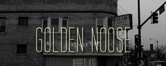 """Jarred A.G. """"Golden Noose"""" (Prod. by Smoko Ono) [DOPE!]"""
