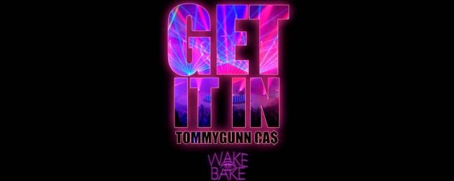 "TommyGunn ft. Ca$ ""Get It In"" [DON'T SLEEP]"