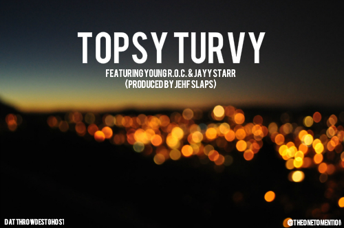 Dat Throwdest Ghost - Topsy Turvy (featuring Young R.O.C. & Jayy Starr) (Cover)