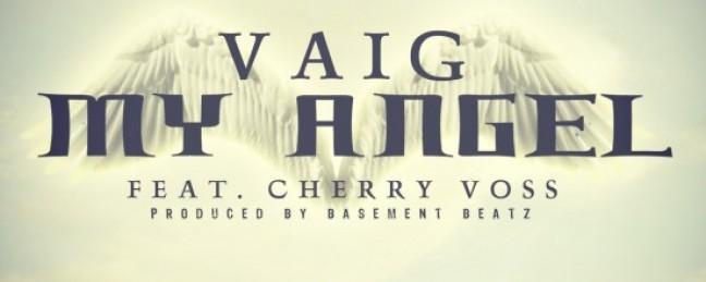 """Vaig ft. Cherry Voss """"My Angel"""" (Prod by Basement Beatz)"""