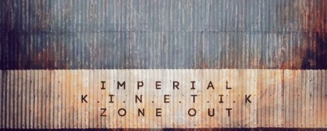 "Imperial ""Zone Out"" (ft. K.I.N.E.T.I.K.)"" [VIDEO]"