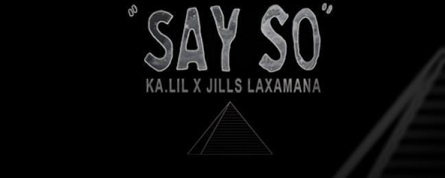"KA.LIL ""Say So"" ft. Jills Laxamana (Prod. by Magic Mouth) [VIDEO]"