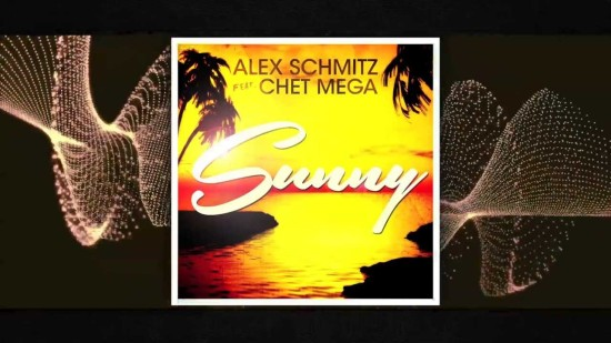 "Alex Schmitz ft. ChetMega ""Sunny"" [DOPE!]"
