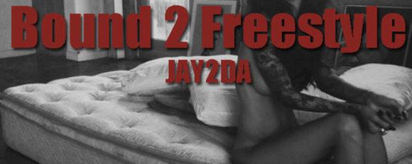 """Jay2da """"Bound 2 Freestyle"""" (#LocalsOnly) [DON'T SLEEP!]"""