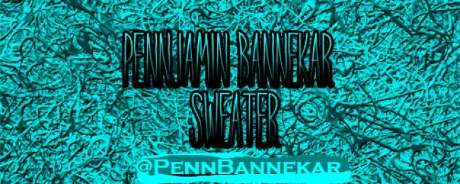 """Pennjamin Bannekar """"Sweater"""" [DOPE!]"""
