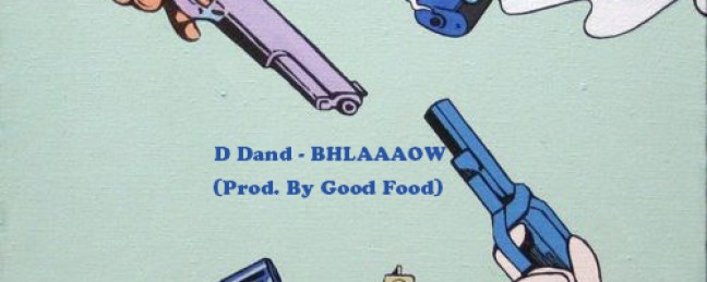 "D Dand ""BHLAAAOW"" (Prod by. Good Food) [DON'T SLEEP!]"