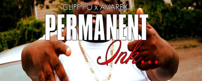 "Cliff Po ""Permanent Ink"" ft. Avarex (Prod. by Kenoe) [VIDEO]"