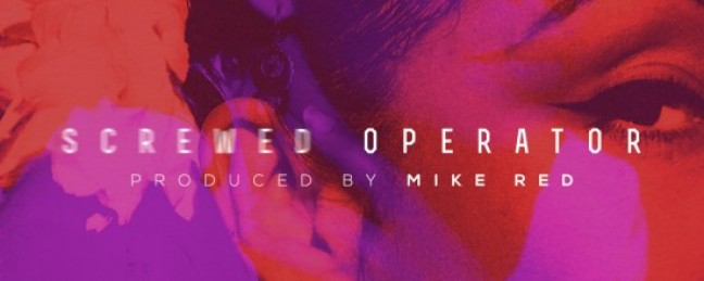 "EDF & Mike Red ""Screwed Operator"" (Prod. by Mike Red)"