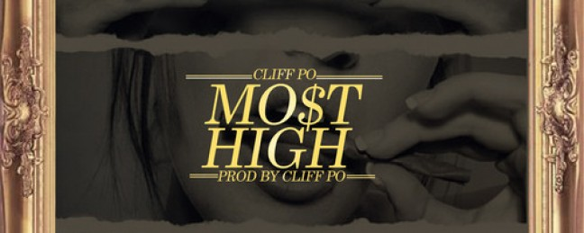 """Cliff Po """"Most High"""" (Prod By. Cliff Po)"""