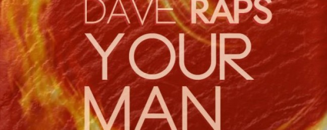 "Dave Raps ""Your Man"" (Prod. by Robbie Anthem & Serious Beats)"