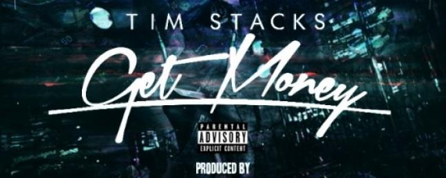 "Tim Stacks ""Get Money"" (Prod. byy Wilex Lytle, Jeffrey Vangaurd & BillionaireBoyscout)"