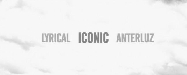 """Lyrical x Anterluz """"Iconic"""" [DOPE!]"""