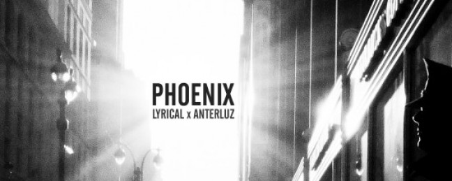 "Lyrical & Anterluz ""Phoenix"" [DOPE!]"