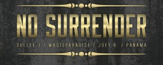 "WhoIsParadise ""No Surrender"" ft. Panama, Sullee J & Joey B (Prod. by Anno Domini Beats) [DOPE!]"